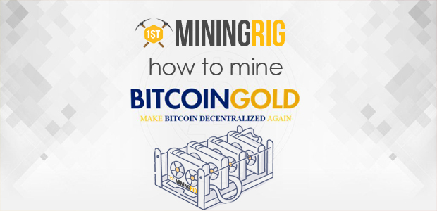 How To Mine Bitcoin Gold Btg Amp Best Mining Rig Hardware
